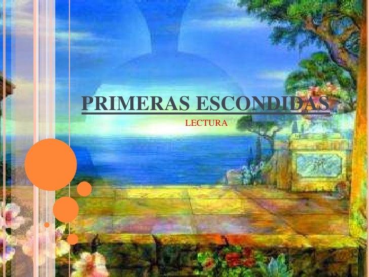 PRIMERAS ESCONDIDAS        LECTURA