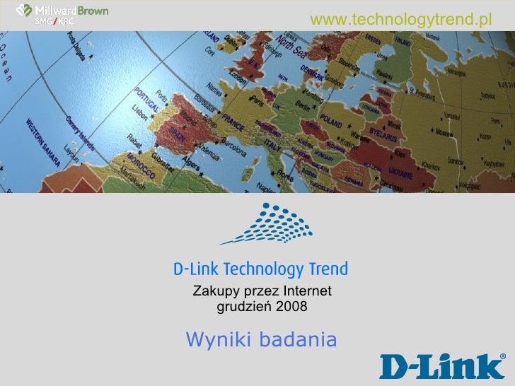 Zakupy przez Internet grudzień 2008 Wyniki badania www.technologytrend.pl