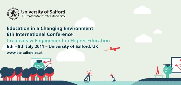 Education in a Changing Environment 6th International Conference Creativity & Engagement in Higher Education 6th – 8th Jul...