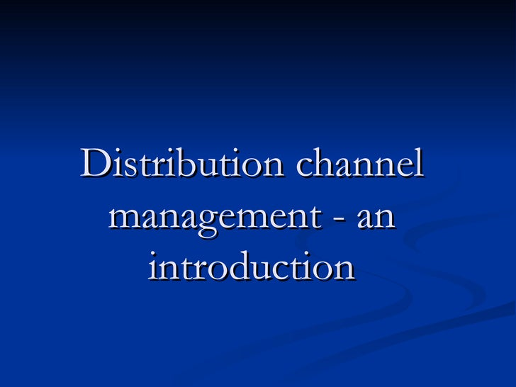 Distribution channel management - an introduction