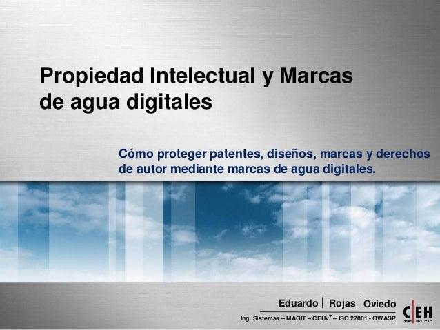 Propiedad Intelectual y Marcas de agua digitales Cómo proteger patentes, diseños, marcas y derechos de autor mediante marc...