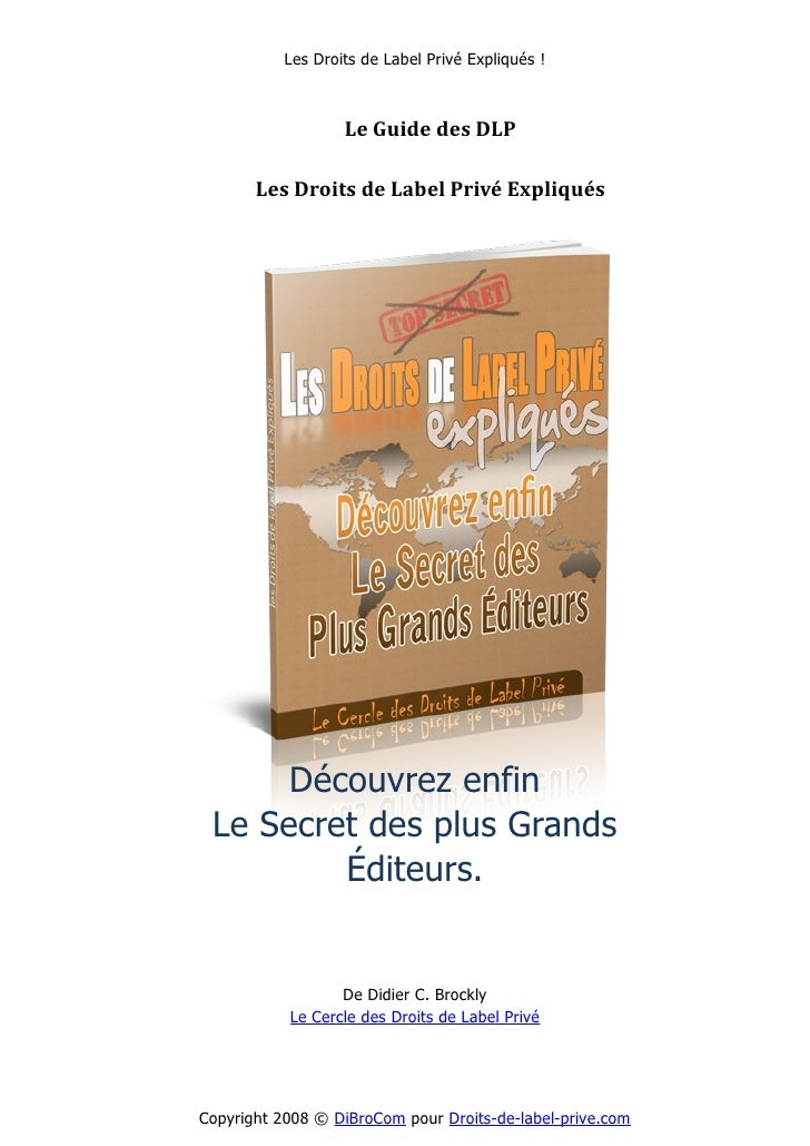 Les Droits de Label Privé Expliqués !                       Le Guide des DLP         Les Droits de Label Privé Expliqués  ...