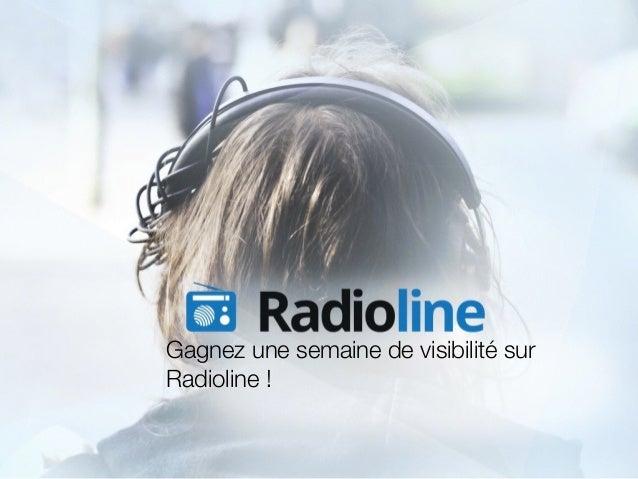 Gagnez une semaine de visibilité sur Radioline !