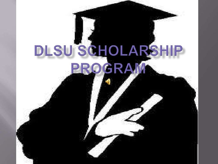 DLSU SCHOLARSHIP PROGRAM<br />
