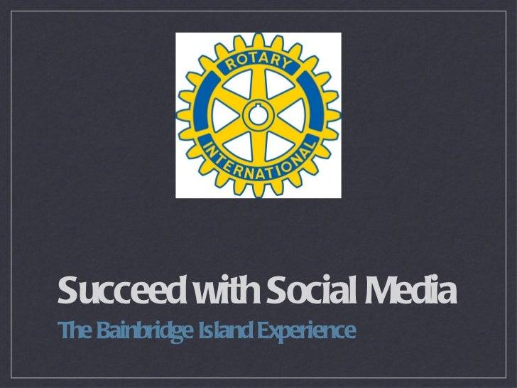 Succeed with Social MediaThe Bainbridge Island Experience