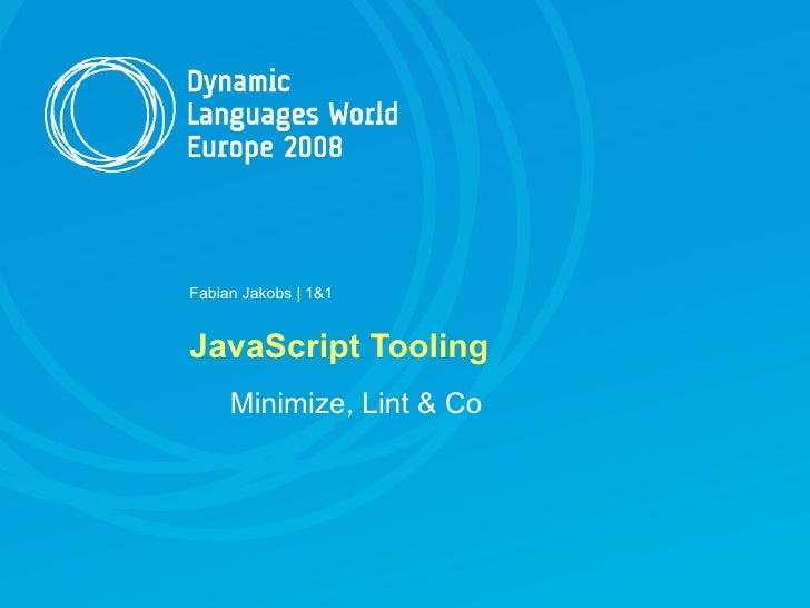 Fabian Jakobs | 1&1   JavaScript Tooling      Minimize, Lint & Co
