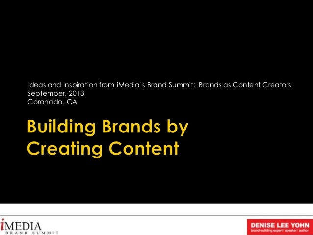 Building Brands by Creating Content (by Denise Lee Yohn)