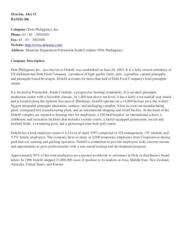 Oracion, Alex O.BAMM-306Company: Dole Philippines, Inc.Phone: 63 - 83 – 5002500Fax: 63 - 83 – 5002600Website: http://www.d...