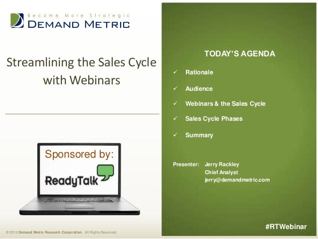 Streamlining the Sales Cycle with Webinars  TODAY'S AGENDA   Rationale    Audience    Webinars & the Sales Cycle    Sa...