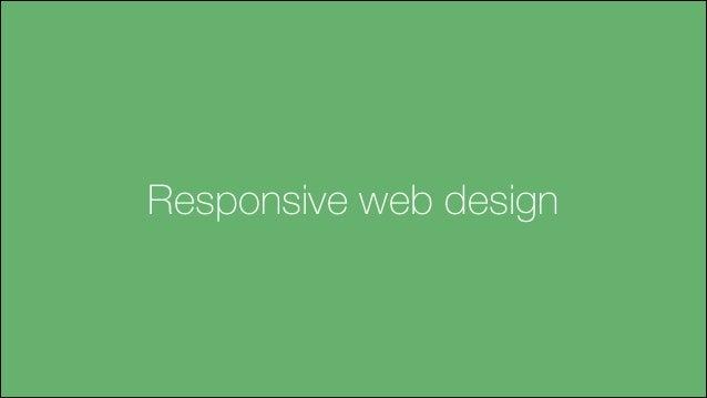 Responsive web design - or just web design?