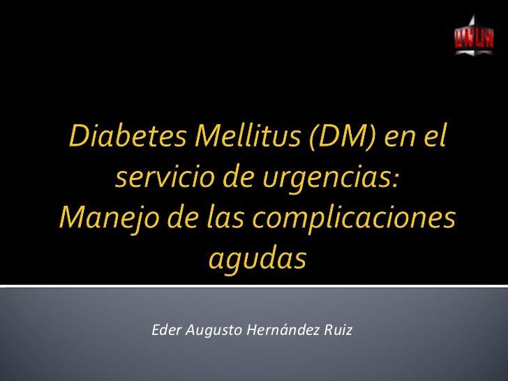 Diabetes Mellitus: Manejo de las complicaciones agudas en urgencias
