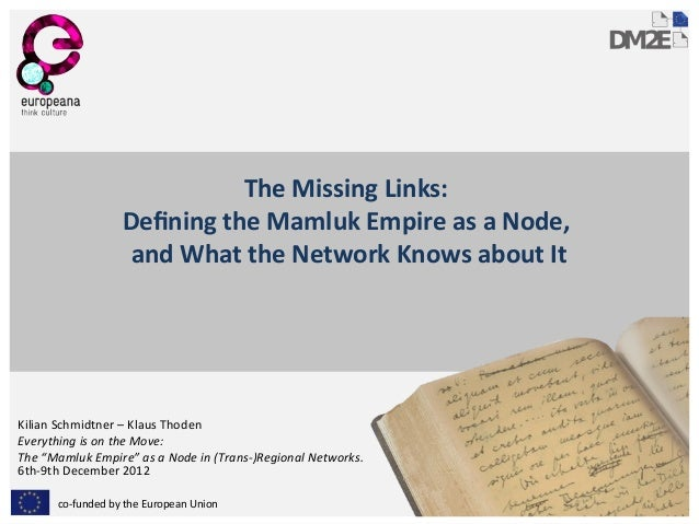 The Missing Links:                  Defining the Mamluk Empire as a Node,                   and What the Network Knows abo...