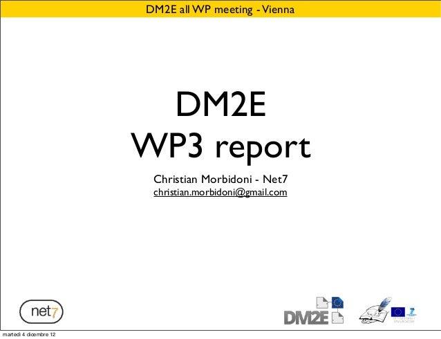DM2E all WP meeting - Vienna                         DM2E                        WP3 report                         Christ...