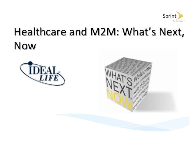 Healthcare and M2M: What's Next,Now