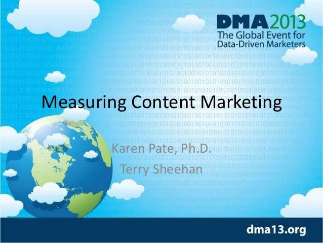 Measuring Content Marketing Karen Pate, Ph.D. Terry Sheehan