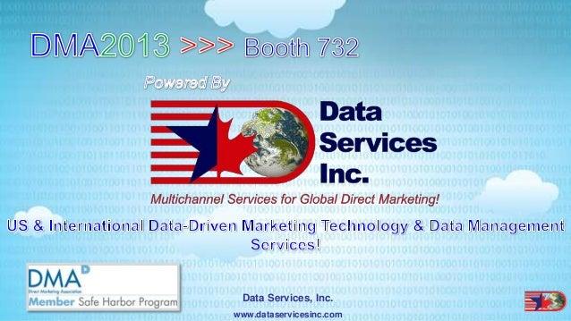 Data Services Inc | DMA2013 Company Presentation