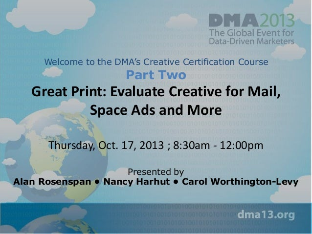 Welcome to the DMA's Creative Certification Course  Part Two  Great Print: Evaluate Creative for Mail, Space Ads and More ...