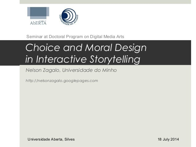 Choice and Moral Design in Interactive Storytelling Nelson Zagalo, Universidade do Minho http://nelsonzagalo.googlepages.c...