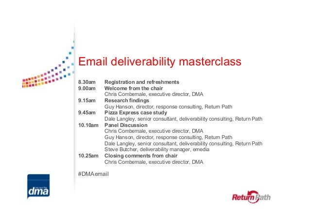 Email deliverability masterclass8.30am    Registration and refreshments9.00am    Welcome from the chair          Chris Com...