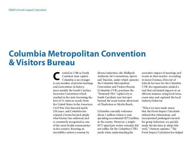 DMAI's Event Impact Calculator Columbia Metropolitan Convention & Visitors Bureau reated in 1786 as South Carolina's state...