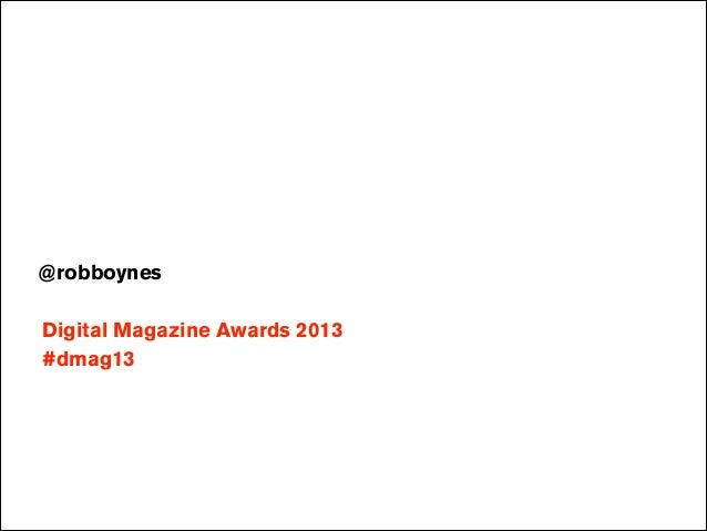 ! ! @robboynes !  Digital Magazine Awards 2013 #dmag13