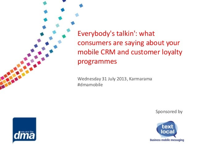 Everybody's talkin': what consumers are saying about your mobile CRM and customer loyalty programmes
