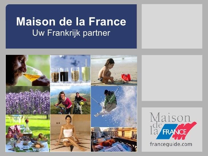 Maison de la France Uw Frankrijk partner