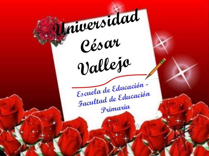Universidad César Vallejo Escuela de Educación - Facultad de Educación Primaria