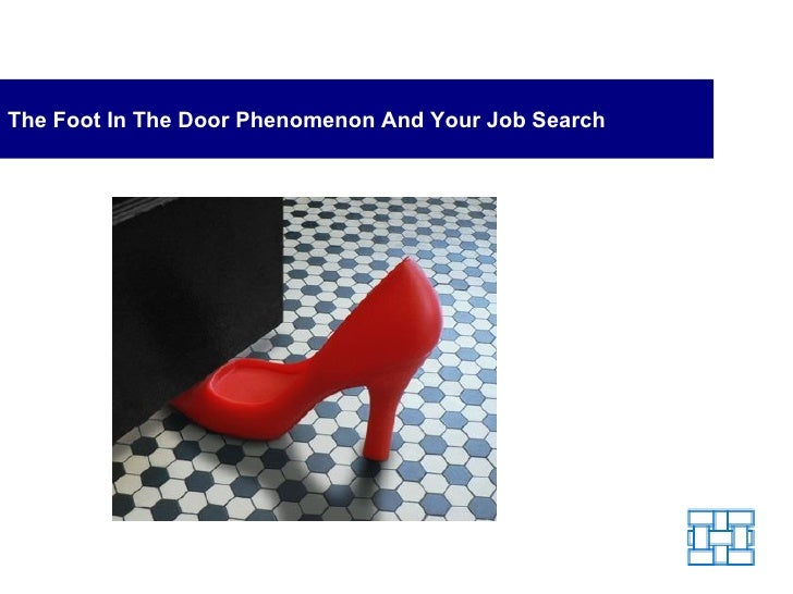 The Foot In The Door Phenomenon And Your Job Search