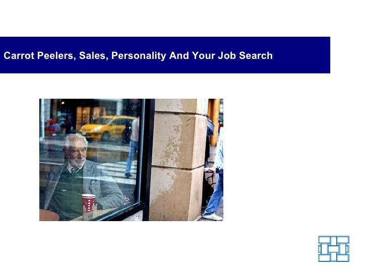 Carrot Peelers, Sales, Personality And Your Job Search