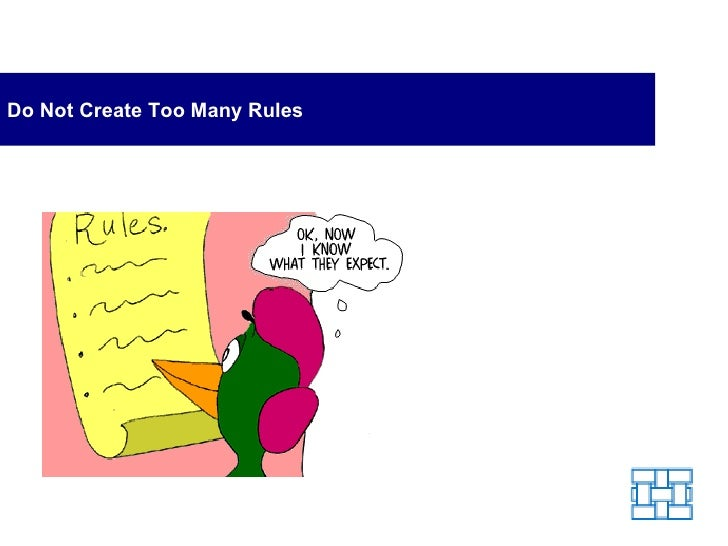 Do Not Create Too Many Rules | Too many rules hold you back