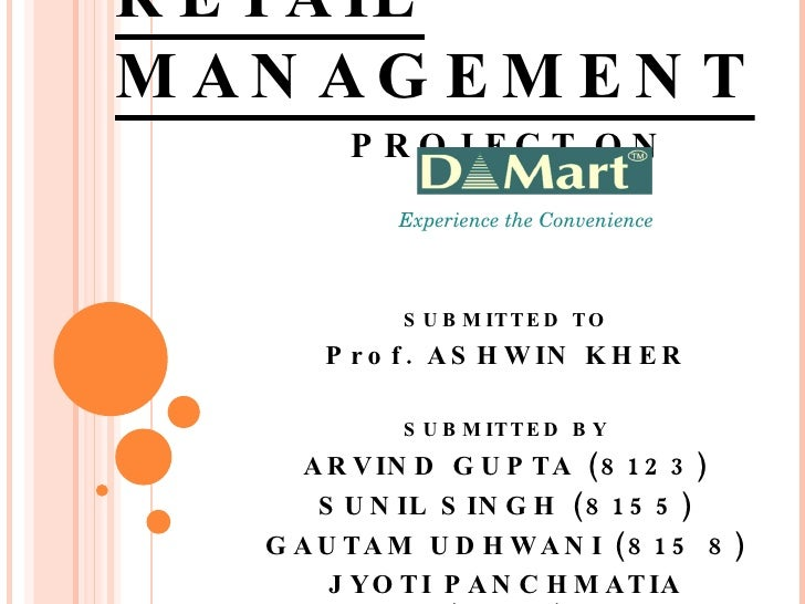 RETAIL MANAGEMENT SUBMITTED TO Prof. ASHWIN KHER SUBMITTED BY ARVIND GUPTA (8123) SUNIL SINGH (8155) GAUTAM UDHWANI (815 8...