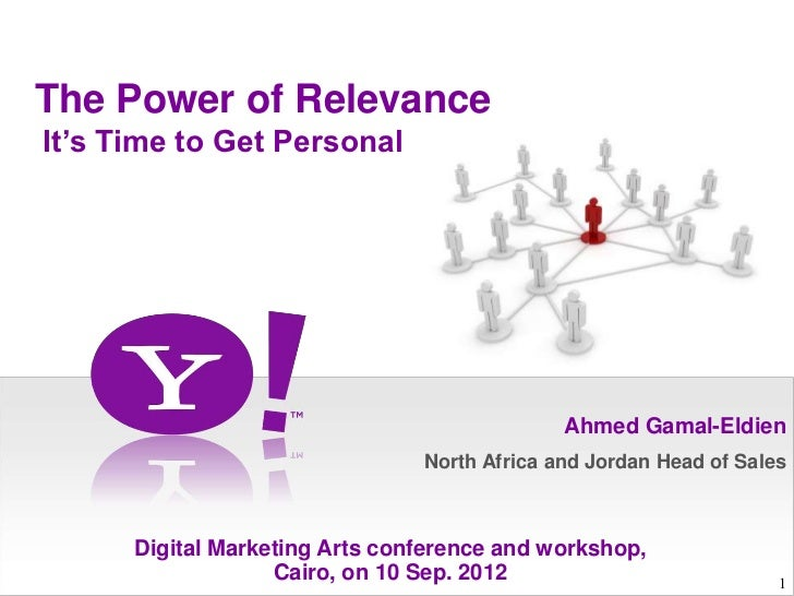The Power of RelevanceIt's Time to Get Personal                                              Ahmed Gamal-Eldien           ...