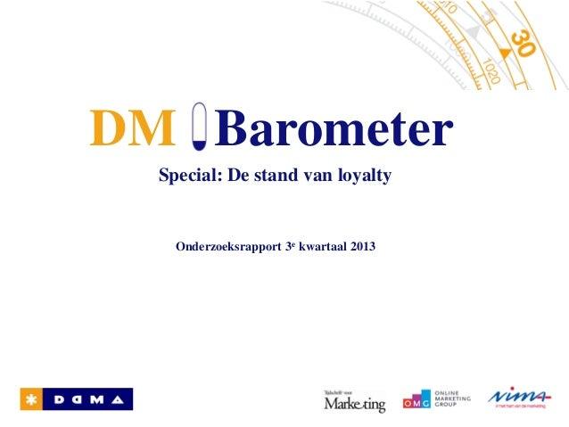 Special: De stand van loyalty DM Barometer Onderzoeksrapport 3e kwartaal 2013