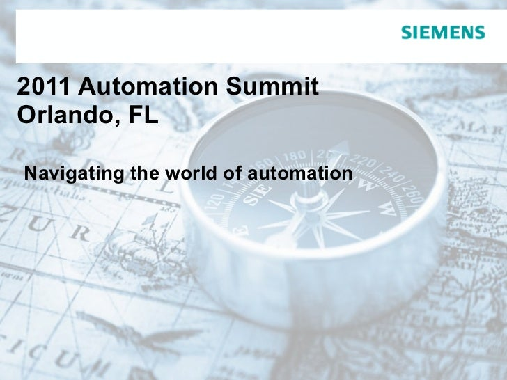 2011 Automation Summit  Orlando, FL   Navigating the world of automation
