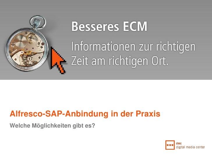 Alfresco-SAP-Anbindung in der Praxis Welche Möglichkeiten gibt es?