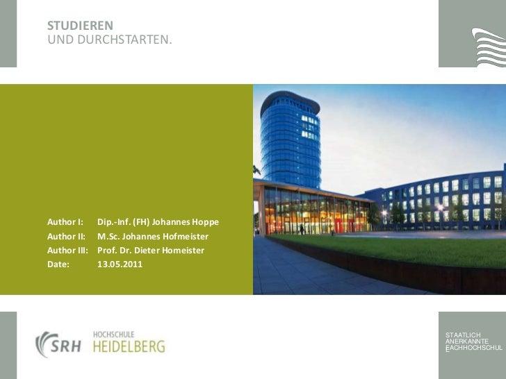 STUDIEREN<br />UND DURCHSTARTEN.<br />Author I:Dip.-Inf. (FH) Johannes Hoppe<br />Author II:M.Sc. Johannes Hofmeister<br...