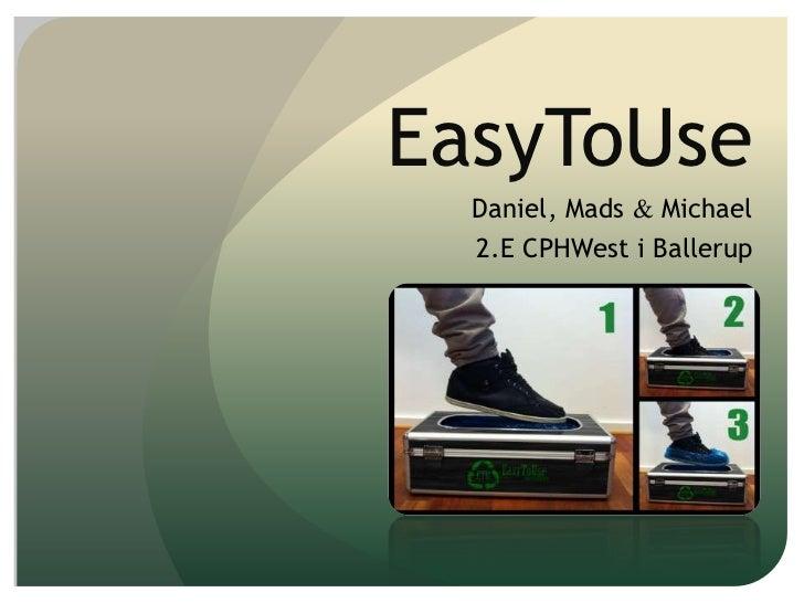 EasyToUse<br />Daniel, Mads & Michael<br />2.E CPHWest i Ballerup<br />
