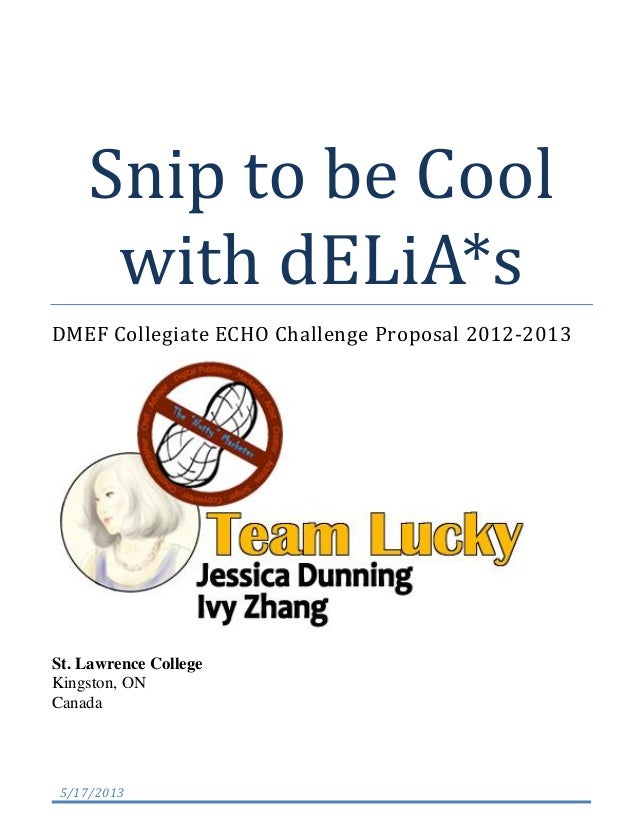 Snip to be Coolwith dELiA*sDMEF Collegiate ECHO Challenge Proposal 2012-2013St. Lawrence CollegeKingston, ONCanada5/17/2013