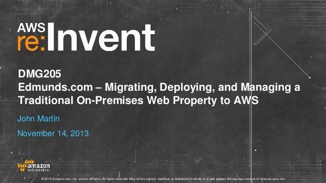 Edmunds.com: Migrating, Deploying & Managing On-Premises Web Property (DMG205) | AWS re:Invent 2013