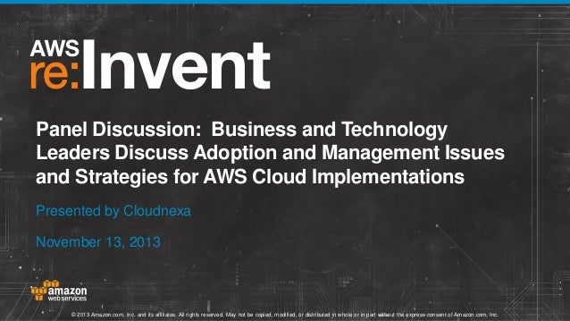 Discussion: Adoption, Issues & Strategies for AWS Cloud Implementation (DMG210) | AWS re:Invent 2013
