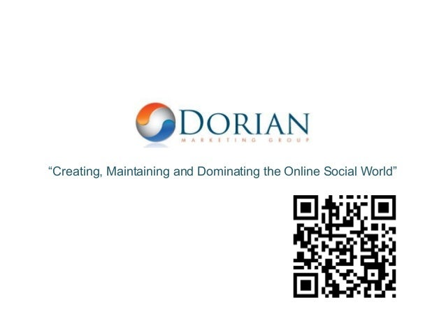 """""""Creating, Maintaining and Dominating the Online Social World"""""""