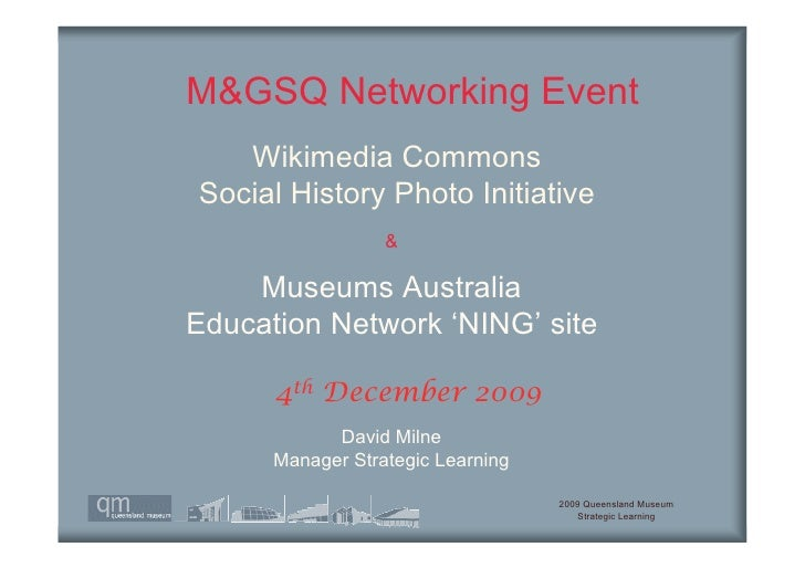 M&GSQ Networking Event    Wikimedia Commons Social History Photo Initiative                   &      Museums Australia Edu...