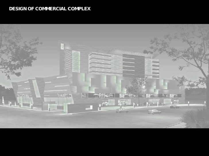 DESIGN OF COMMERCIAL COMPLEX