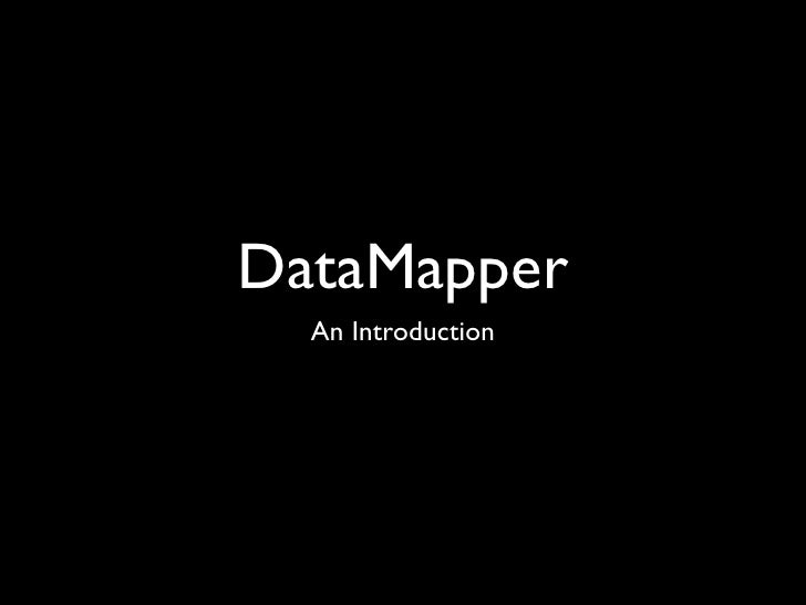 DataMapper   An Introduction