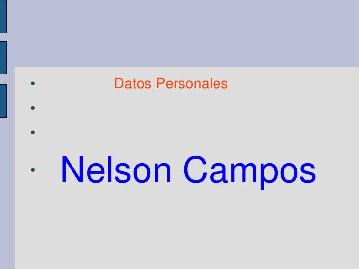 Datos Personales  ●   ●   ●     ●        Nelson Campos