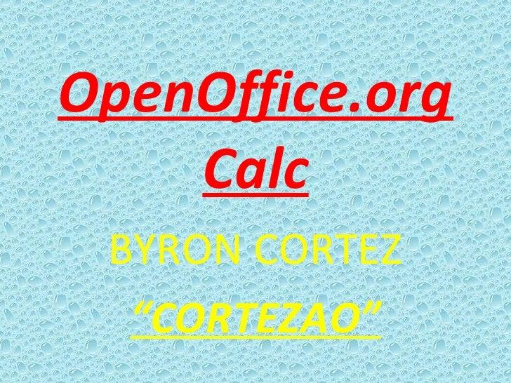"""OpenOffice.org Calc BYRON CORTEZ """" CORTEZAO"""""""