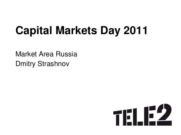 Capital Markets Day 2011<br />Market Area Russia<br />Dmitry Strashnov<br />