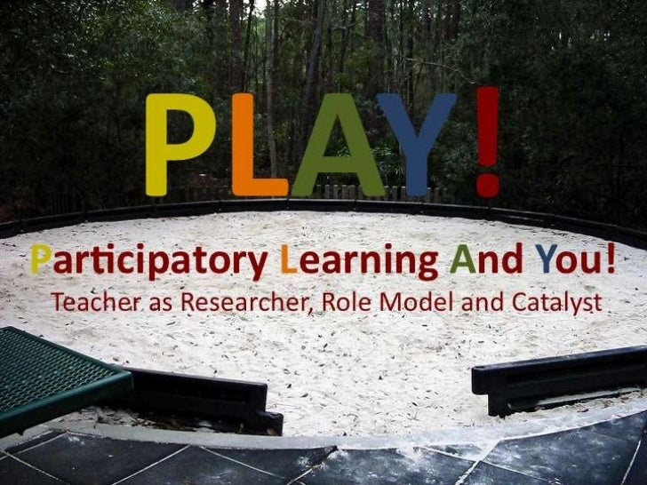 Participatory Learning and You! (PLAY!)