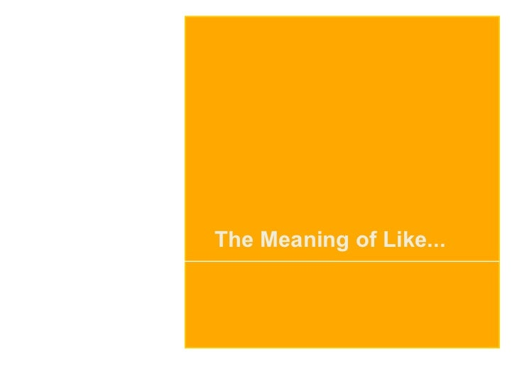 The meaning of Like